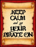 """Pirate Theme Poster :: """"Keep Calm and get Your Pirate On"""""""