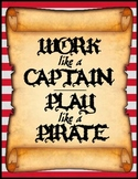 """Pirate Theme Poster :: """"Work Like a Captain, Play Like a Pirate"""""""