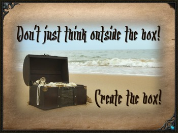 """Pirate Themed """"Don't Just Think Out of the Box! Create the Box!"""" Poster"""