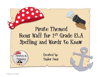 Pirate Themed Focus Wall ELA Grade 1 Journeys Spelling and Words to Know signs