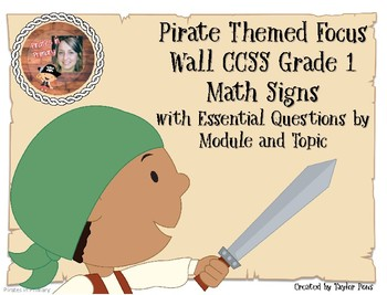 Pirate Grade 1 CCSS Math Essential Q's by Module and Topic AND Focus Wall Signs