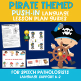 Pirate Themed PUSH-IN Language Lesson Plan Guides For SLPs