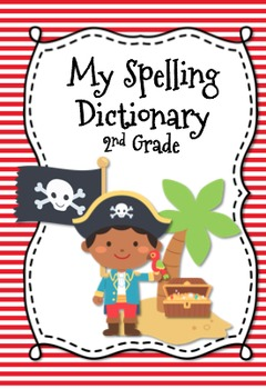 Pirate Themed Spelling Dictionary {1st-3rd Grades} 1100+ Words