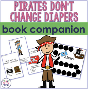 Pirates Don't Change Diapers:  Speech & Language Activities!