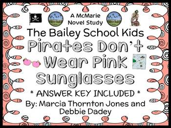 Pirates Don't Wear Pink Sunglasses (The Bailey School Kids) Novel Study