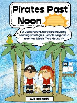 Pirates Past Noon- A Comprehension Guide for Magic Tree House #4