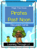 Magic Tree House PIRATES PAST NOON - Discussion Cards
