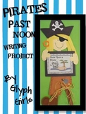Pirates Past Noon Writing Project