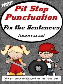 Pit Stop Punctuation Practice - Fix the Sentences (L.K.2A and L.K.2B) Free