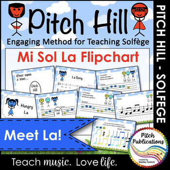 Pitch Hill: Introduce La {FLIPCHART} - Practice Mi, Sol, and La.