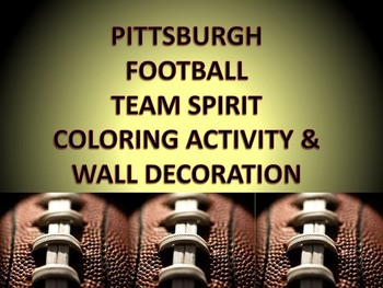 Pittsburgh Football Team Spirit Coloring Activity & Bulletin or Wall Decoration