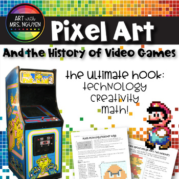 Pixels, Art, & the History of Video Games: Using tech to r