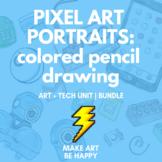 Pixel Portraits: Colored Pencil + Technology Unit for Visu