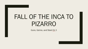 Pizarro and the fall of the Inca- Guns, Germs, and Steel
