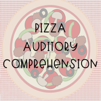 Pizza Auditory Comprehension