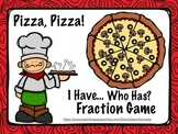 Pizza Fractions - I Have...Who Has Game
