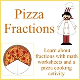 Pizza Fractions Math Worksheets and Cooking Activity