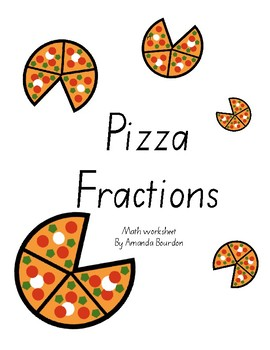 Pizza Fractions - simple fractions quarters,halves and thirds