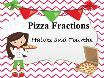 Pizza Fractions with Halves and Fourths Center and Whole Group Activities