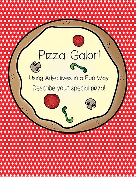 Pizza Galor - Fun with Adjectives
