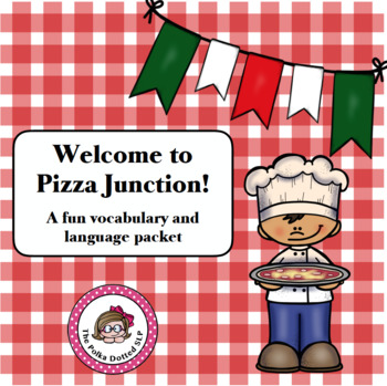 Pizza Junction - a fun filled language activity packet