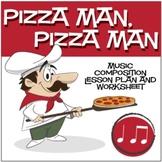 Pizza Man, Pizza Man | Music Composition Lesson Plan (Digi