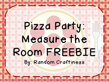 Pizza Party: Measure the Room FREEBIE