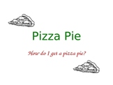 Pizza Pie Story: Power Point