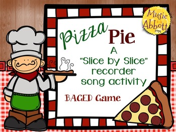 """Pizza Pie, a """"Slice by Slice"""" B-A-G-E-D Recorder Activity and Flashcards"""