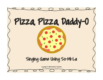 Pizza, Pizza, Daddy-O! A Singing Game Using So-Mi-La