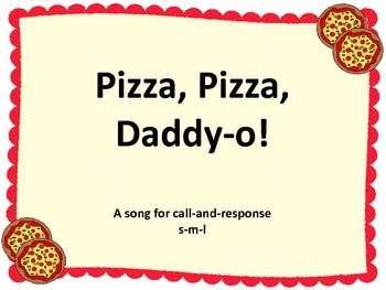 Pizza Pizza Daddy-o!  A song for so, mi, la and improvisation