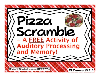Pizza Scramble- A free Auditory Processing, Sequencing, and Memory Activity.