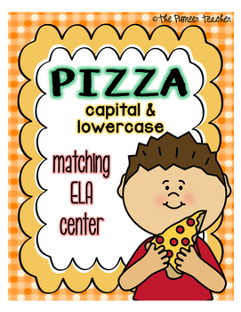Pizza Toppings {Capital and Lowercase Matching} ELA Center