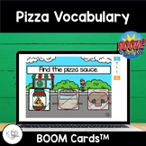 Pizza Vocabulary BOOM Cards for PreK Speech Therapy and Distance Learning