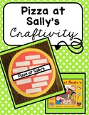 Pizza at Sally's Craftivity