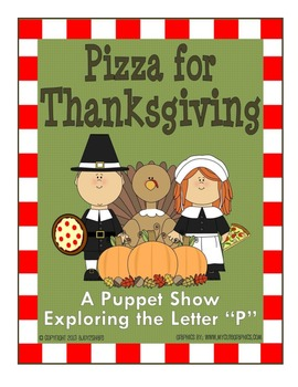 """""""Pizza for Thanksgiving"""": A Puppet Show Exploring the Letter """"P"""""""