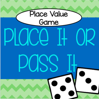Place It or Pass It - A Place Value Game