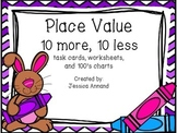Place Value 10 more, 10 less task cards, worksheets, and 100's charts