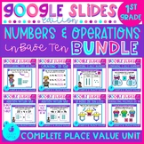 Numbers and Operations in Base Ten 1st Grade Google Slides Distance Learning