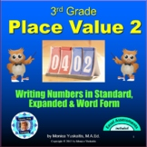 3rd Grade Place Value 2 - Writing Numbers in Standard, Expanded & Word Lesson
