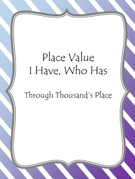 Place Value I Have, Who Has - Thousand's Place