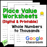 Place Value Worksheets (Up to 4 Digit Numbers) Printable and Digital
