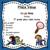 Place Value:  5th grade Google Drive activity