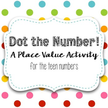 Place Value Activity - Dot the Number!