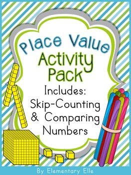 Place Value Activity Pack - Includes Skip-Counting & Comparing Numbers