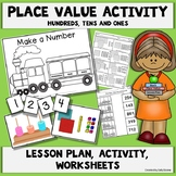 Place Value Activity with Lesson Plan - Ones, Tens, Hundreds