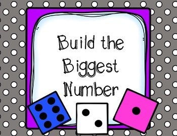 Place Value Acvtivity- Build the Biggest Number