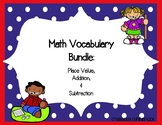 Place Value, Addition, and Subtraction Vocabulary Bundle 3
