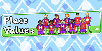 Place Value Banner- Footballers