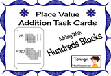 Place Value Base Ten Addition Task Cards- Adding HUNDREDS